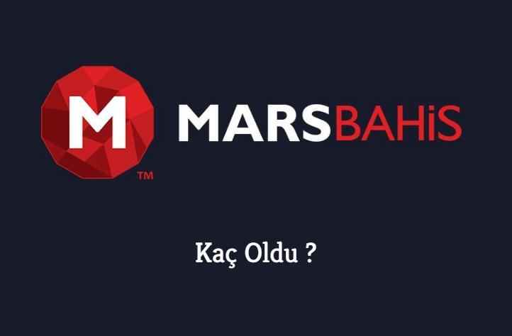 Marsbahis Kaç Oldu ?